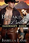 Breaking in Bella (Cloudcroft Ranch, #1)