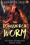 The Conqueror Worm (Black Exorcist #1)