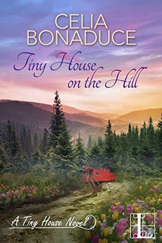 Tiny House on the Hill (A Tiny House Novel #1)