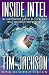 Inside Intel: The Unauthorized History of the World's Most Successful Chip Company