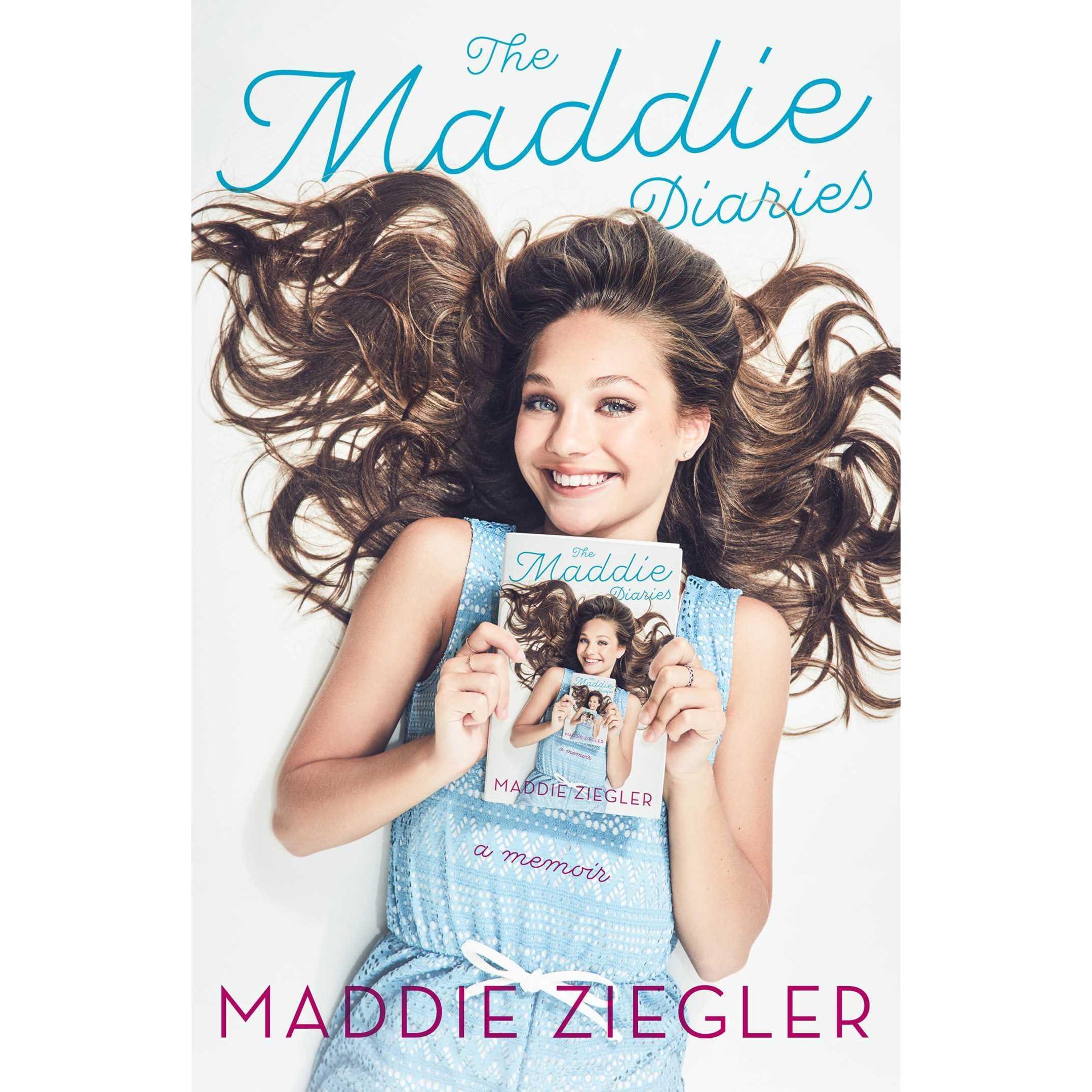 The Maddie Diaries: A Memoir by Maddie Ziegler