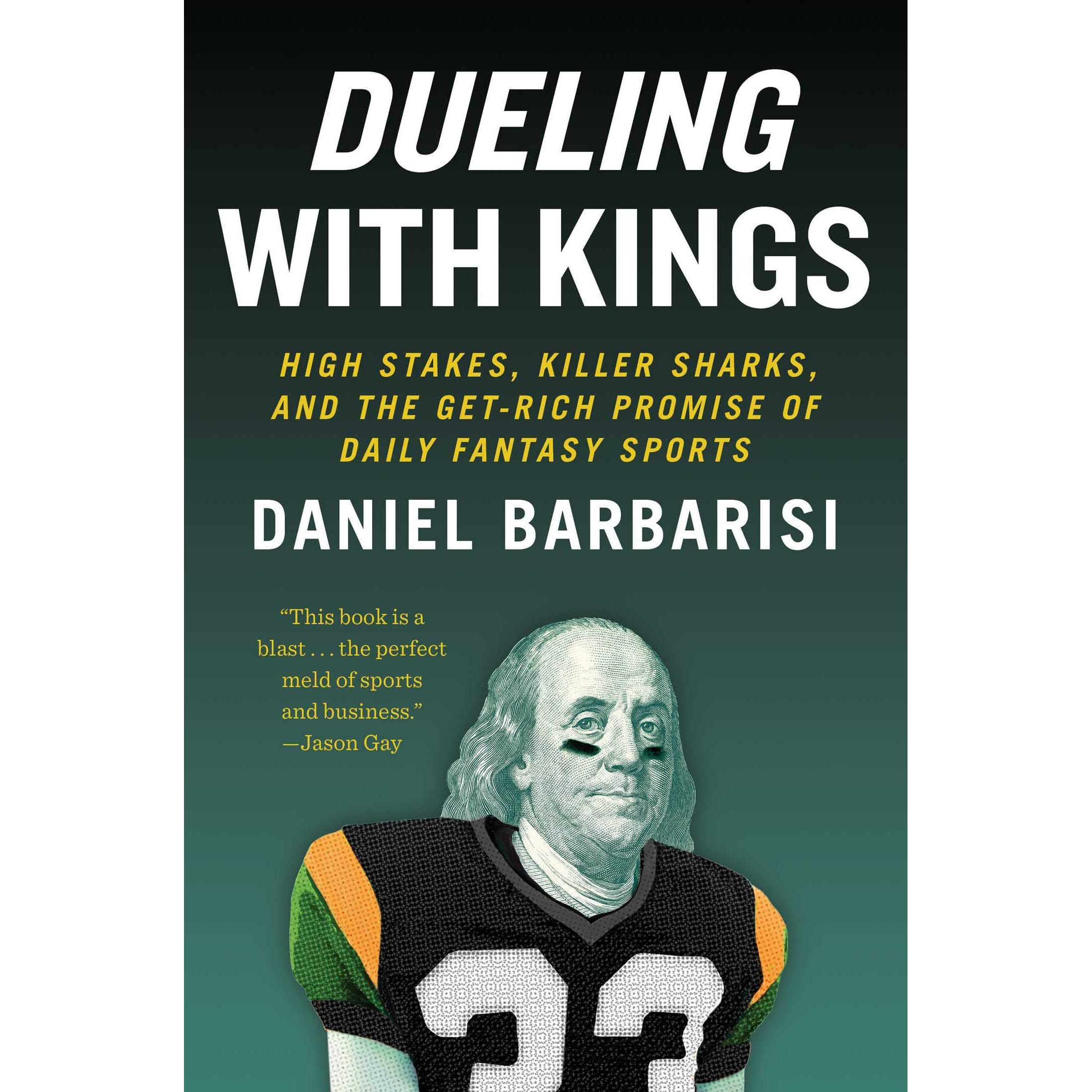 Dueling with kings high stakes killer sharks and the get rich dueling with kings high stakes killer sharks and the get rich promise of daily fantasy sports by daniel barbarisi fandeluxe Gallery
