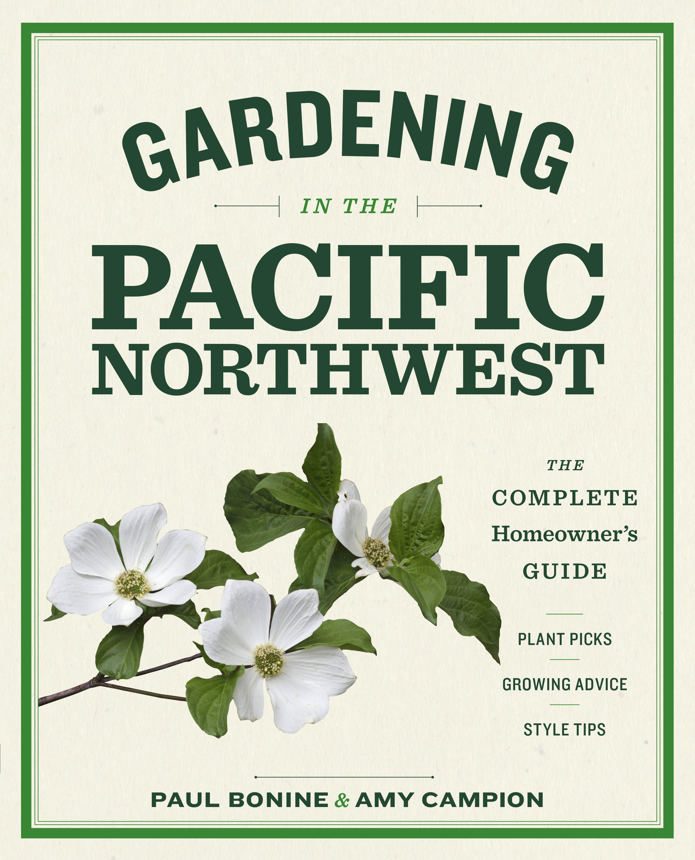 Gardening in the Pacific Northwest The Complete Homeowner's Guide