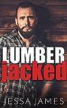 Lumber Jacked (Bad Boy Billionaires #3)