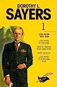 Dorothy L. Sayers 1: Lord Peter et l'inconnu / Trop de témoins pour Lord Peter / Arrêt du cœur / Lord Peter et le Bellona Club