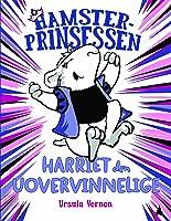 Harriet den uovervinnelige (Hamsterprinsessen, #1)