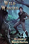 Wild Wastes by Randi Darren