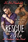 Rescue Me (Heathens Ink #1)