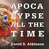 Apocalypse All the Time