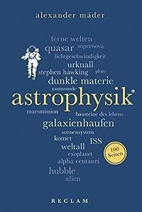Astrophysik. 100 Seiten: Reclam 100 Seiten