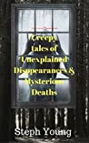 Creepy Tales of Unexplained Disappearances & Mysterious Deaths