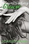 Unraveling Gracie (Bayside Academy, #2)