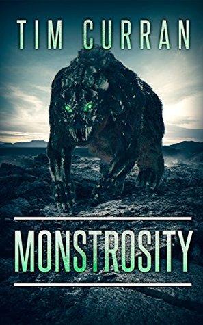 Monstrosity by Tim Curran