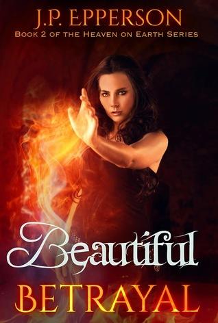 Beautiful Betrayal (Heaven on Earth, #2)
