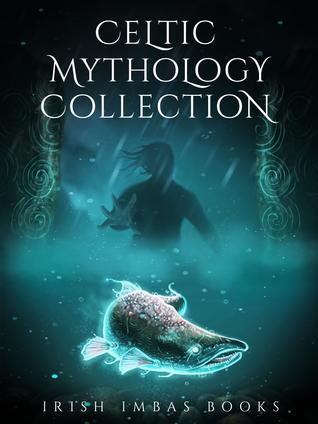 Irish Imbas: Celtic Mythology Collection 2017 (The Celtic Mythology Collections, #2)