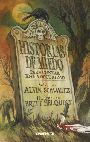 HISTORIAS DE MIEDO PARA CONTAR EN LA OSCURIDAD by Alvin Schwartz