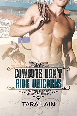 Cowboys Don't Ride Unicorns (Cowboys Don't, #2)