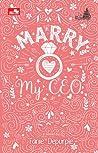 Marry My CEO by Fanie Depurple