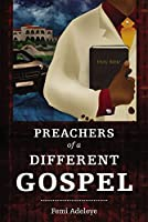 The Preachers of a Different Gospel: A Pilgrim's Reflections on Contemporary Trends in Christianity (Hippo)