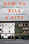 Book cover for How to Kill a City: Gentrification, Inequality, and the Fight for the Neighborhood