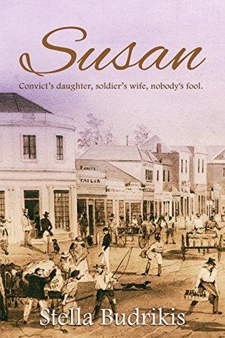 Susan: Convict's Daughter, Soldier's Wife, Nobody's Fool
