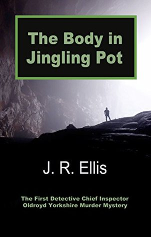 The Body in Jingling Pot (Yorkshire Murder Mysteries, #1)