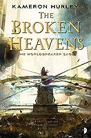 The Broken Heavens (Worldbreaker Saga, #3)