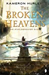 The Broken Heavens (Worldbreaker Saga, #3)