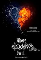 Where Shadows Dwell
