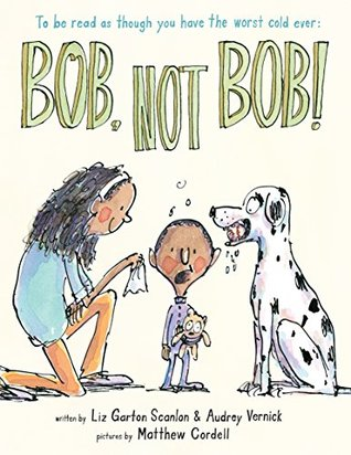 Bob, Not Bob! *to be read as though you have the worst cold ever: *to be read as though you have the worst cold ever (Hyperion Picture Book (eBook))