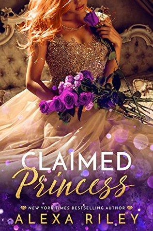 Claimed Princess by Alexa Riley