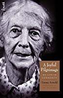 A Joyful Pilgrimage: My Life in Community - A Bruderhof Founder's Memoir