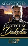 Protecting Dakota (SEAL of Protection #9; Sleeper SEALs #1) by Susan Stoker