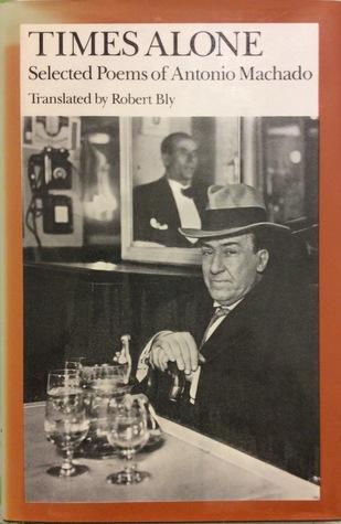 Times Alone: Selected Poems of Antonio Machado (Wesleyan Poetry in Translation)