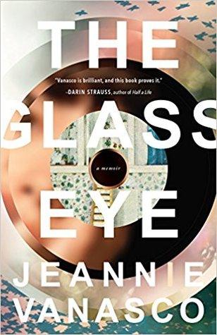 The Glass Eye by Jeannie Vanasco