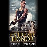 Extreme Honor (True Heroes, #1)