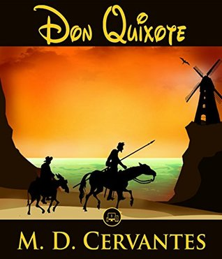 Don Quixote: 100% Formatted, Illustrated - JBS Classics (100 Greatest Novels of All Time Book 38)