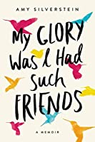 My glory was i had such friends book