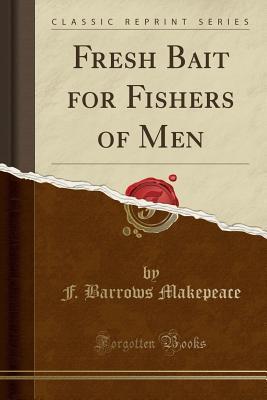 Fresh Bait for Fishers of Men (Classic Reprint)