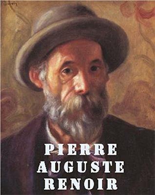 The Best Color Paintings of Pierre Auguste Renoir by Eva Cook