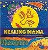 Healing Mama by Amanda Nube