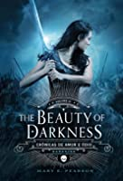The Beauty of Darkness (Crônicas de amor e ódio, #3)