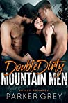Double Dirty Mountain Men