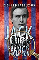 Jack the Ripper: The Works of Francis Thompson