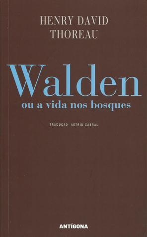 Walden ou a Vida nos Bosques by Henry David Thoreau