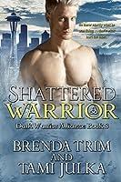 Shattered Warrior (Dark Warrior Alliance #8)