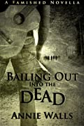 Bailing Out into the Dead