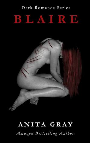 Blaire (Dark Romance, #1) by Anita Gray