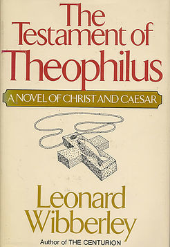 The Testament of Theophilus: A Novel of Christ and Caesar