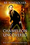 Chameleon Uncovered (Chameleon Assassin, #2)